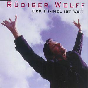 Rüdiger Wolff Der himmel ist weit
