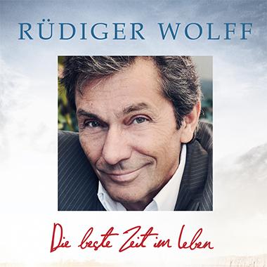 Rüdiger Wolff Die beste Zeit im Leben Single