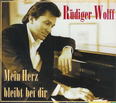 Rüdiger Wolff Mein Herz bleibt bei dir